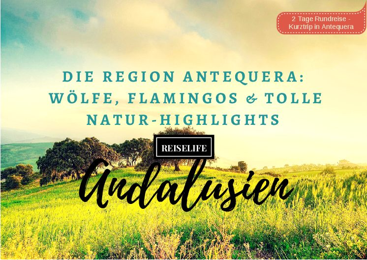 Antequera in Andalusien: Erlebe tolle Naturabenteuer!