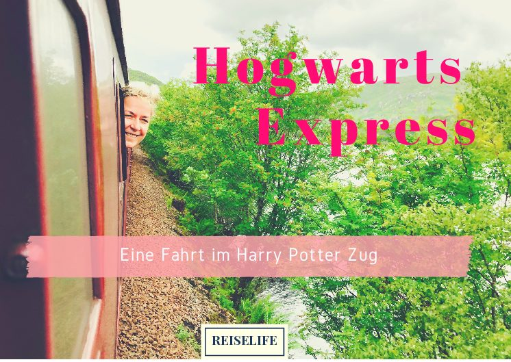 Hogwarts Express – Unterwegs im Harry Potter Zug! Reiselife